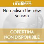 Nomadism the new season cd musicale di Artisti Vari