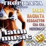 TROPICANA MILANO LATIN MUSIC VOL.2 cd musicale di ARTISTI VARI