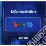 La Camera Migliore - Cari Miei cd musicale di LA CAMERA MIGLIORE