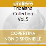 TRIBALAND COLLECTION VOL.5 cd musicale di ARTISTI VARI