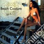 Artisti Vari - Beach Couture cd musicale di ARTISTI VARI