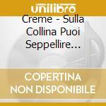 SULLA COLLINA cd musicale di CREME