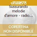 Sussurando melodie d'amore - radio sorriso - cd musicale di Lorenzo Pilat