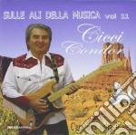 CicciCondor  - Sulle Ali Della Musica Vol 11 cd musicale di Condor Cicci