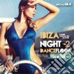 Ibiza night dancefloor vol.2 cd musicale di Artisti Vari