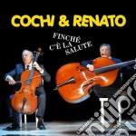 Cochi & Renato - Finche' C'e' La Salute cd musicale di COCHI & RENATO