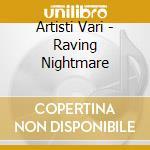 Artisti Vari - Raving Nightmare cd musicale di ARTISTI VARI