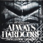 ALWAYS HARDCORE VOL.22 cd musicale di ARTISTI VARI