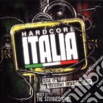 Artisti Vari - Hardcore Italia cd musicale di ARTISTI VARI