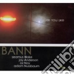 Bann - As You Like cd musicale di BANN