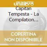 Tempesta Capitan - La Compilation Dei Piccoli Pir cd musicale di Tempesta Capitan