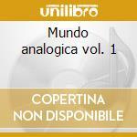 Mundo analogica vol. 1 cd musicale di Artisti Vari