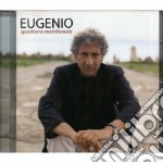 Eugenio Bennato - Eugenio, Questione Meridionale cd musicale di Eugenio Bennato