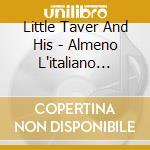 ALMENO L'ITALIANO SALLO cd musicale di LITTLE TAVER