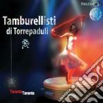 TARANTA TARANTA CD+DVD                    cd musicale di Tamburel Torrepaduli