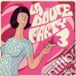 LA DOUCE PARTY VOL. 3                     cd musicale di ARTISTI VARI