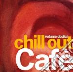 CHILL OUT CAFE' VOL. 12 (2CD) cd musicale di Artisti Vari
