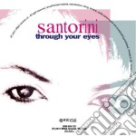 Santorini - Through Your Eyes cd musicale di Santorini