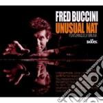 Fred Buccini - Unusual Nat cd musicale di Fred feat.br Buccini