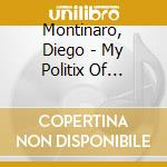 MY POLITIX OF DANCING cd musicale di MONTINARO DIEGO