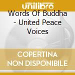 WORDS OF BUDDHA cd musicale di United peace voices