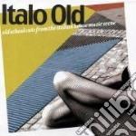 ITALO OLD cd musicale di ARTISTI VARI
