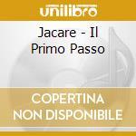 IL PRIMO PASSO cd musicale di JACARE