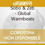 Global Warmbeats cd musicale di SABO & ZEB
