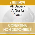 A NOI CI PIACE ! cd musicale di Baba Ali