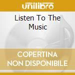 Listen To The Music cd musicale di DI BRUTTO JOE