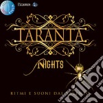 TARANTA NIGHTS cd musicale di ARTISTI VARI