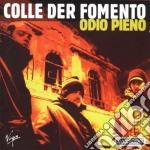 Odio pieno cd musicale di Colle der fomento