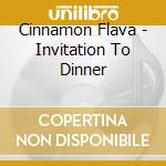 CINNAMON FLAVA -  INVITATION TO DINNER cd musicale di ARTISTI VARI