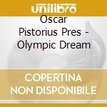 Oscar Pistorius Pres - Olympic Dream cd musicale