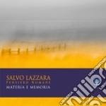 Salvo Lazzara Pensiero Nomade - Materia E Memoria cd musicale di SALVO LAZZARA PENSIE