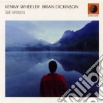 Kenny Wheeler & Brian Dickinson - Still Waters cd musicale di KENNY WHEELER & BRIA