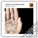 Daniele Di Bonaventura - Canto Alla Terra cd musicale di DANIELE DI BONAVENTU