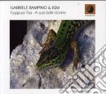 Gabriele Rampino & Ksm - Coppula Tisa /  A Sud Delle Donne cd musicale di Gabriele rampino & k