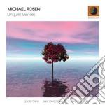 Michael Rosen - Unquiet Silences cd musicale di Rosen Michael