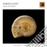 Roberto Olzer - Esprit De Finesse cd musicale di Olzer Roberto
