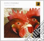 Borgo Ensemble - Ngracalate Osci cd musicale di Ensemble Borgo