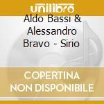 SIRIO cd musicale di ALDO BASSI/ALESSANDRO BRAVO