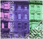 Three on roots cd musicale di Rinaldi - baldioli -