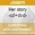 Her story -cd+dvd- cd