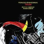 Francesco Branciamore - Trium cd musicale di BRANCIAMORE FRANCESC