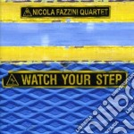Nicola Fazzini Quartet - Watch Your Step cd musicale di FAZZINI NICOLA QUART