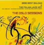 Bebo Best Baldan & Italian Jazz Art - The Oslo Sessions cd musicale di Bebo best baldan &it
