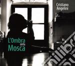L'OMBRA DELLA MOSCA                       cd musicale di ANGELINI CRISTIANO