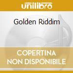 GOLDEN RIDDIM cd musicale di Artisti Vari