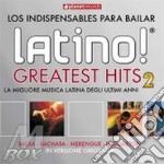 Artisti Vari - Latino Greatest Hits cd musicale di Artisti Vari